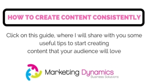 HOW TO CREATE CONTENT CONSISTENTLY